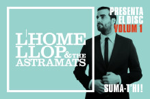 L'HOME LLOP & THE ASTRAMATS - VOLUM 1